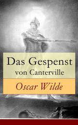 Das Gespenst von Canterville - Hylo-idealistische romantische Erzählung (Horror-Parodie)