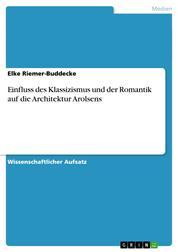 Einfluss des Klassizismus und der Romantik auf die Architektur Arolsens