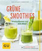 Christian Guth: Grüne Smoothies - noch mehr leckere Smoothies!