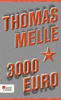 Thomas Melle: 3000 Euro ★★★★