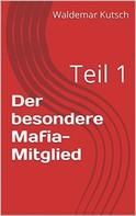 Waldemar Kutsch: Der besondere Mafia-Mitglied