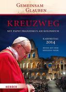 Büro für liturgische Feiern mit dem Heiligen Vater: Kreuzweg mit Papst Franziskus am Kolosseum ★★★★