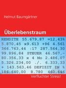 Helmut Baumgärtner: Überlebenstraum