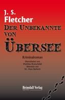 Joseph Smith Fletcher: Der Unbekannte von Übersee