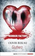 Oliver Buslau: Horror Factory - Glutherz ★★