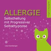 Allergie - Selbstheilung mit Progressiver Selbsthypnose