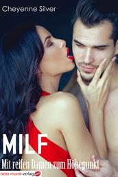 Milf - Mit reifen Damen zum Höhepunkt