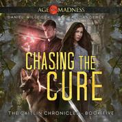 Chasing The Cure - The Caitlin Chronicles, Book 5 (Unabridged)