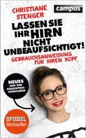 Christiane Stenger: Lassen Sie Ihr Hirn nicht unbeaufsichtigt! ★★★★