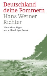 Deutschland deine Pommern - Wahrheiten, Lügen und schlitzohriges Gerede