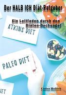 Corina Halbich: Der HALB ICH Diät-Ratgeber ★★★