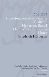 Sämtliche Werke, Briefe und Dokumente. Band 5 - 1796-1797. Hyperion, vorletzte Fassung; Gedichte; Hyperion I; Ovid, Vergil, Euripides; Horaz
