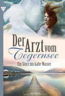 Laura Martens: Der Arzt vom Tegernsee 51 – Arztroman ★★★★