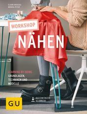 Workshop Nähen - Laerning by doing - Grundlagen, Techniken und Modelle