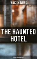 Wilkie Collins: The Haunted Hotel (British Murder Mystery)