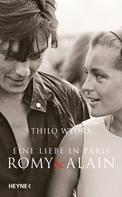 Thilo Wydra: Eine Liebe in Paris – Romy und Alain
