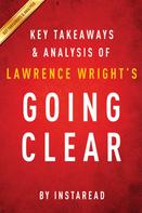 Instaread: Going Clear by Lawrence Wright | Key Takeaways & Analysis