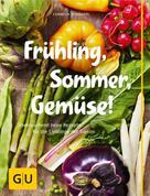 Cornelia Schinharl: Frühling, Sommer, Gemüse! ★★★★
