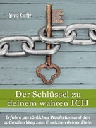 Silvia Kaufer: Der Schlüssel zu deinem wahren Ich