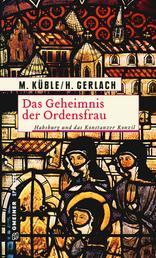 Das Geheimnis der Ordensfrau - Habsburg und das Konstanzer Konzil