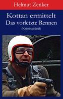 Helmut Zenker: Kottan ermittelt: Das vorletzte Rennen