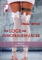 Alexis Verron: Die Loge der Jungfrauen-Jäger, Band 3 ★★