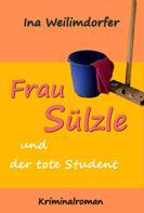 Ina Weilimdorfer: Frau Sülzle und der tote Student ★★★★★