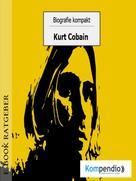 Robert Sasse: Biografie kompakt - Kurt Cobain ★★