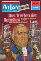 Hans Kneifel: Atlan 297: Das Treffen der Rebellen