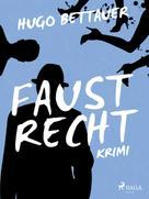 Hugo Bettauer: Faustrecht ★★★★★