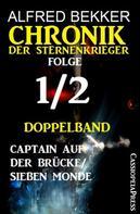 Alfred Bekker: Folge 1/2 Chronik der Sternenkrieger Doppelband ★★★★
