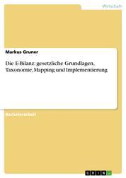 Die E-Bilanz: gesetzliche Grundlagen, Taxonomie, Mapping und Implementierung