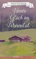 Anni Lechner: Neues Glück im Kreiental ★★★★★