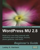 Lesley A. Harrison: WordPress MU 2.8: Beginner's Guide