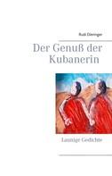 Rudi Dieringer: Der Genuß der Kubanerin