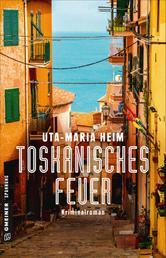 Toskanisches Feuer - Kriminalroman