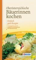Romana Schneider: Oberösterreichische Bäuerinnen kochen ★★★★★