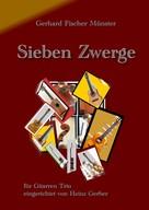 Gerhard Fischer-Münster: Sieben Zwerge