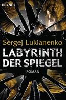Sergej Lukianenko: Labyrinth der Spiegel ★★★★