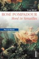 Tom Wolf: Rosé Pompadour (anno 1755) ★★★★★