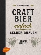 Craft-Bier einfach selber brauen - Brew it yourself