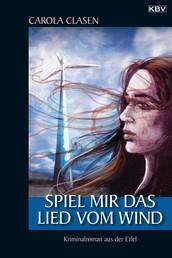 Spiel mir das Lied vom Wind - Kriminalroman aus der Eifel