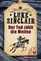 Luke Sinclair: Der Tod zählt die Meilen ★★★
