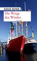 Ulrich Hefner: Die Wiege des Windes ★★★★