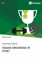 Vegane Ernährung im Sport - Eine aktuelle Analyse