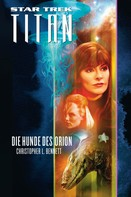 Christopher L. Bennett: Star Trek - Titan 3: Die Hunde des Orion ★★★★