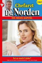 Chefarzt Dr. Norden 1163 – Arztroman - Ist es doch noch Liebe?
