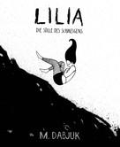 M. Dabjuk: Lilia - Die Stille des Schweigens ★★★★