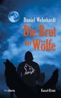 Daniel Wehnhardt: Die Brut der Wölfe