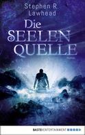 Stephen R. Lawhead: Die Seelenquelle ★★★★★
